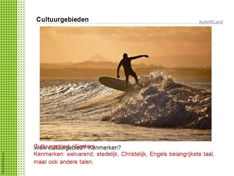 Cultuurgebieden Welk cultuurgebied? Kenmerken? Cutluurgebied: Westers Kenmerken: welvarend, stedelijk, Christelijk, Engels belangrijkste taal, maar oo