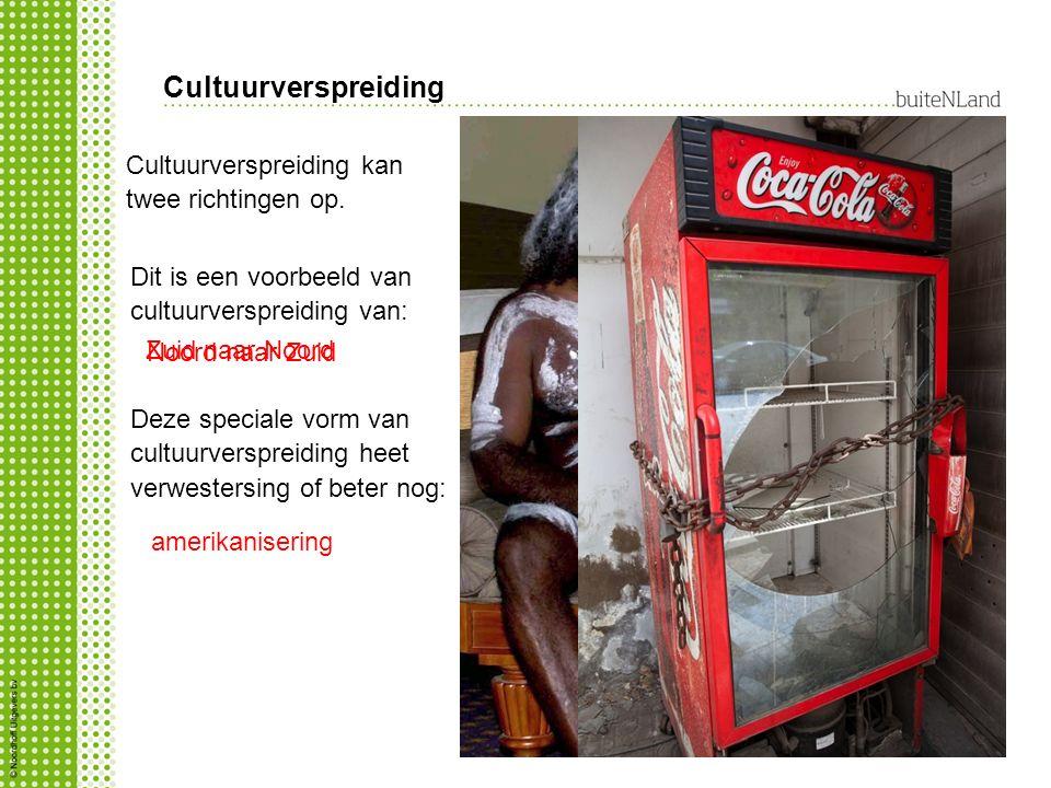 Cultuurverspreiding Cultuurverspreiding kan twee richtingen op. Dit is een voorbeeld van cultuurverspreiding van: Zuid naar Noord Noord naar Zuid Deze