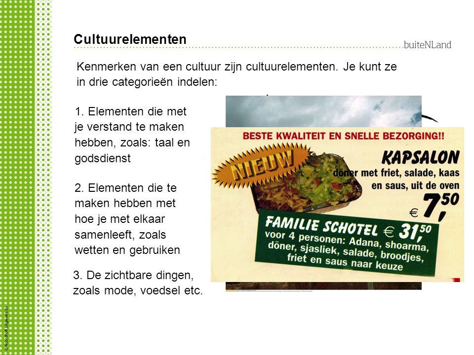 Kenmerken van een cultuur zijn cultuurelementen. Je kunt ze in drie categorieën indelen: 1. Elementen die met je verstand te maken hebben, zoals: taal