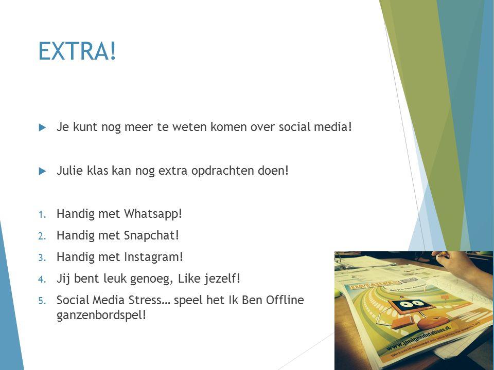 EXTRA.  Je kunt nog meer te weten komen over social media.
