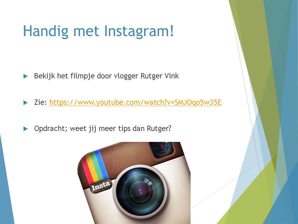Handig met Instagram.