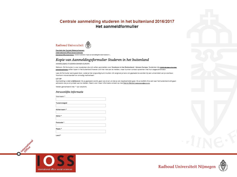 Centrale aanmelding studeren in het buitenland 2016/2017 Het aanmeldformulier