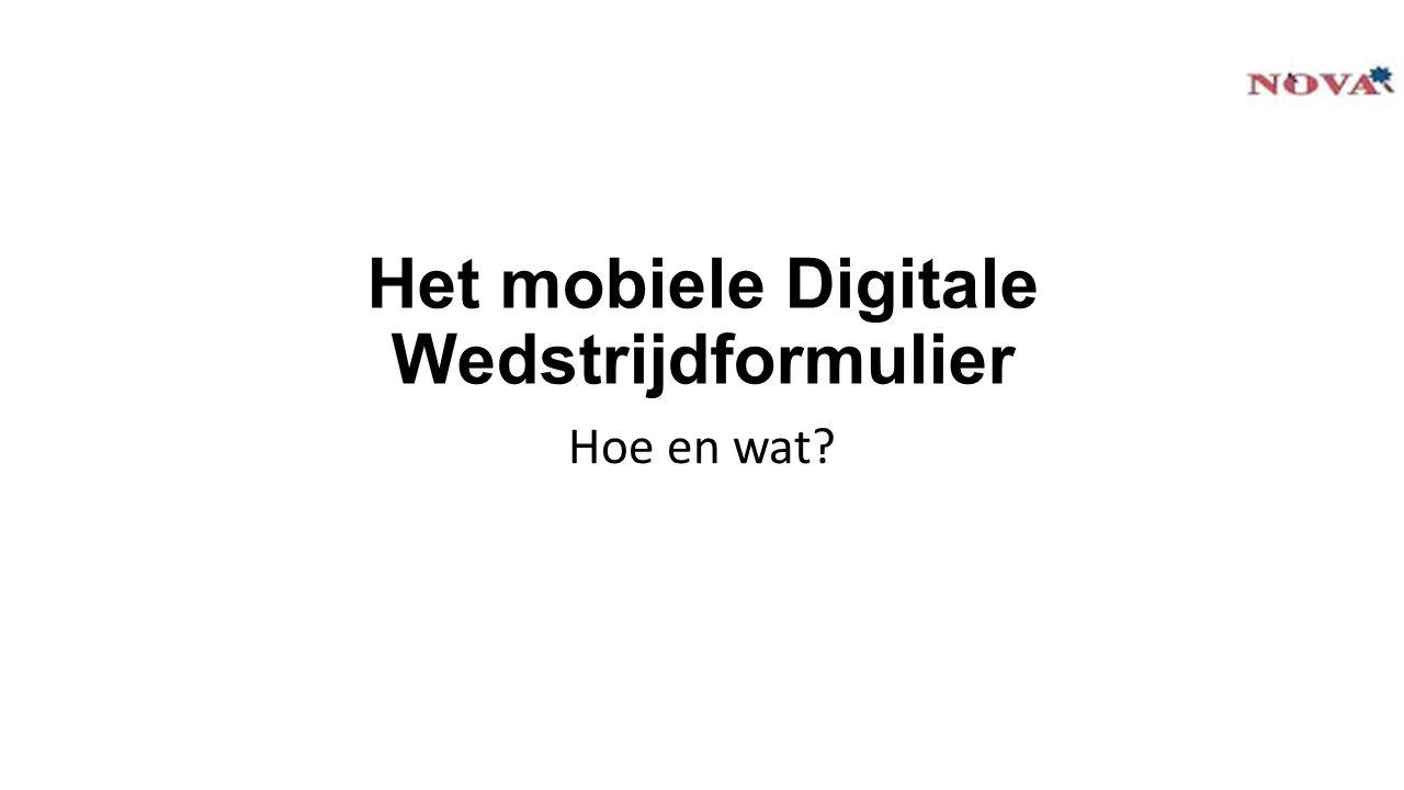 Het mobiele Digitale Wedstrijdformulier Hoe en wat?