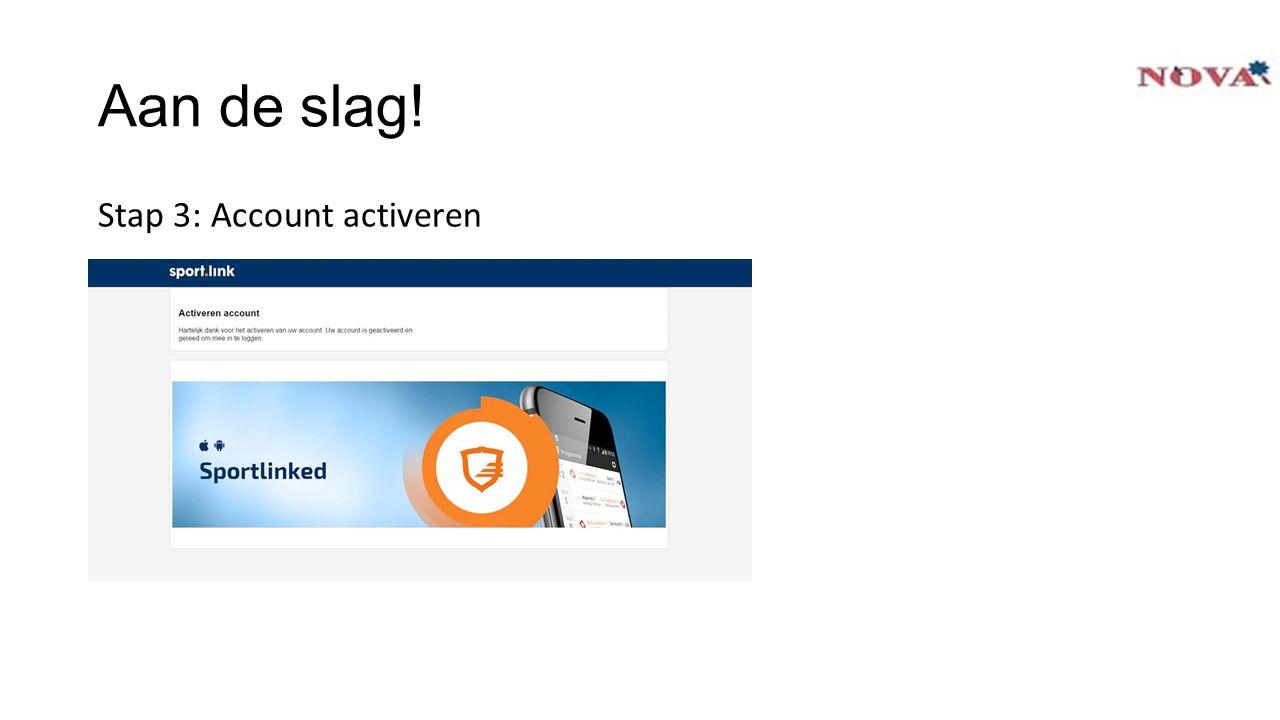 Aan de slag! Stap 3: Account activeren