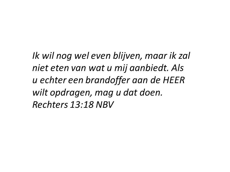 'Als God ons had willen doden, had hij vast ons offer niet aanvaard en ons niet laten zien wat we nu gezien hebben.