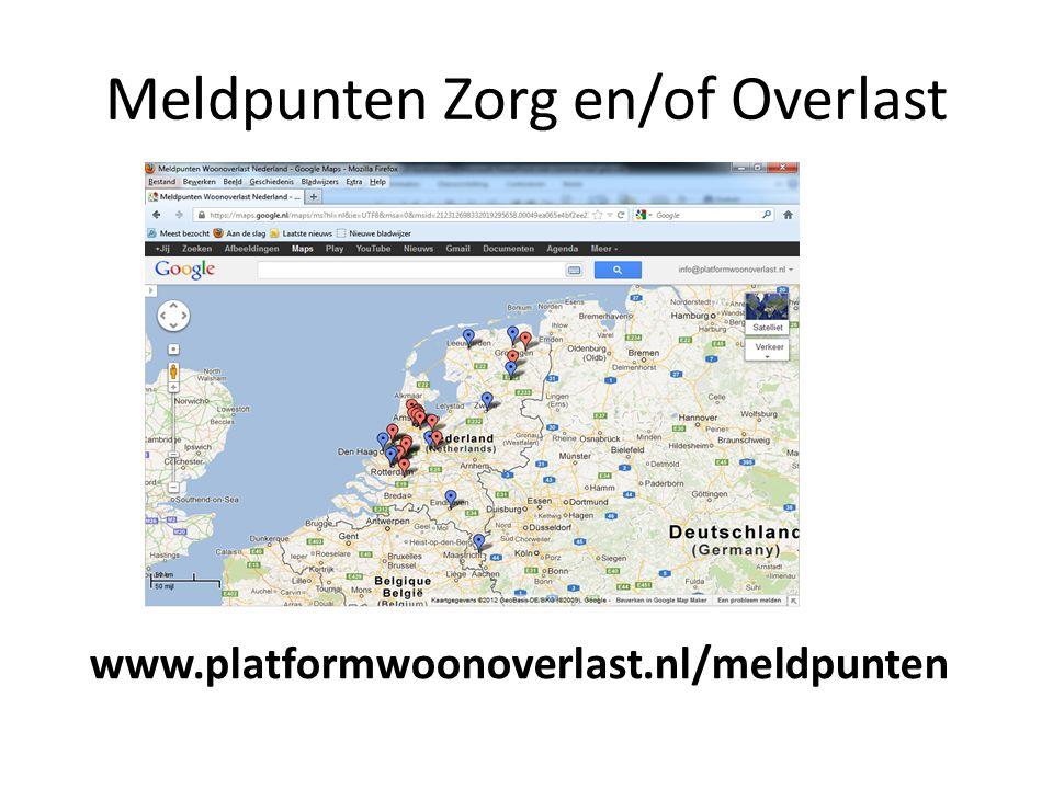 Meldpunten Zorg en/of Overlast www.platformwoonoverlast.nl/meldpunten