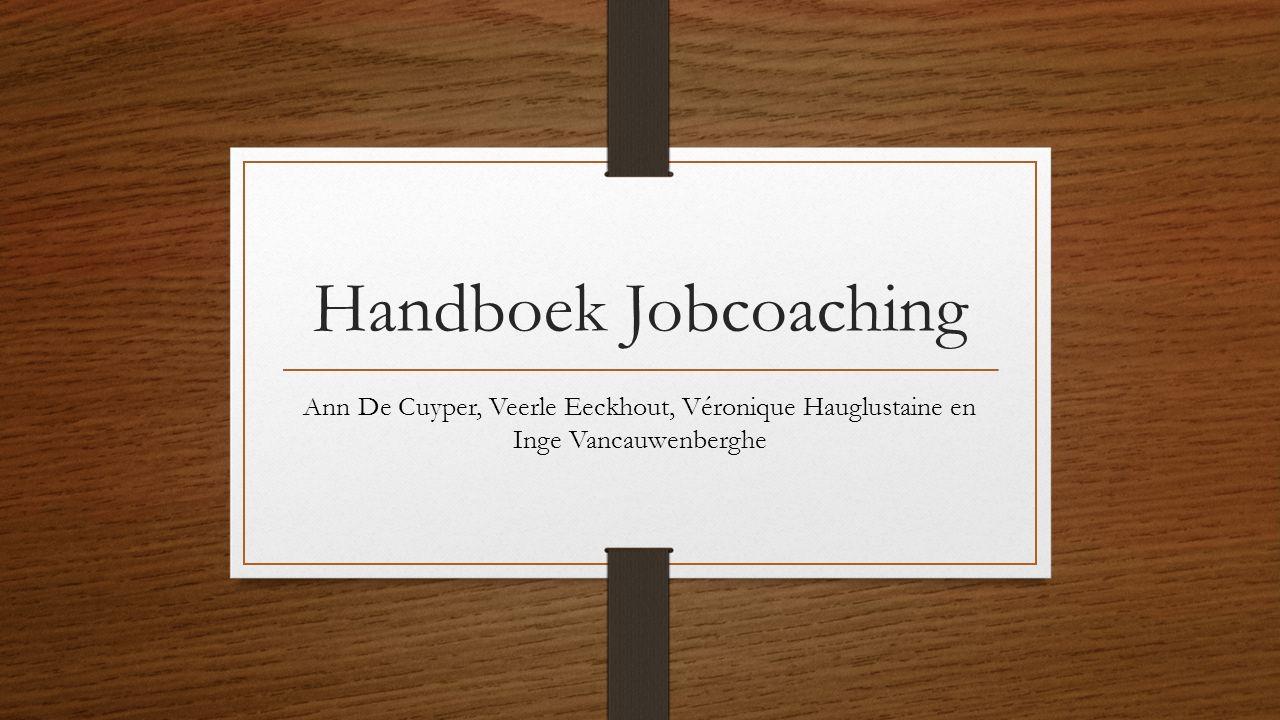 Handboek Jobcoaching Ann De Cuyper, Veerle Eeckhout, Véronique Hauglustaine en Inge Vancauwenberghe