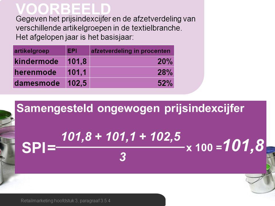 Gegeven het prijsindexcijfer en de afzetverdeling van verschillende artikelgroepen in de textielbranche. Het afgelopen jaar is het basisjaar: Retailma
