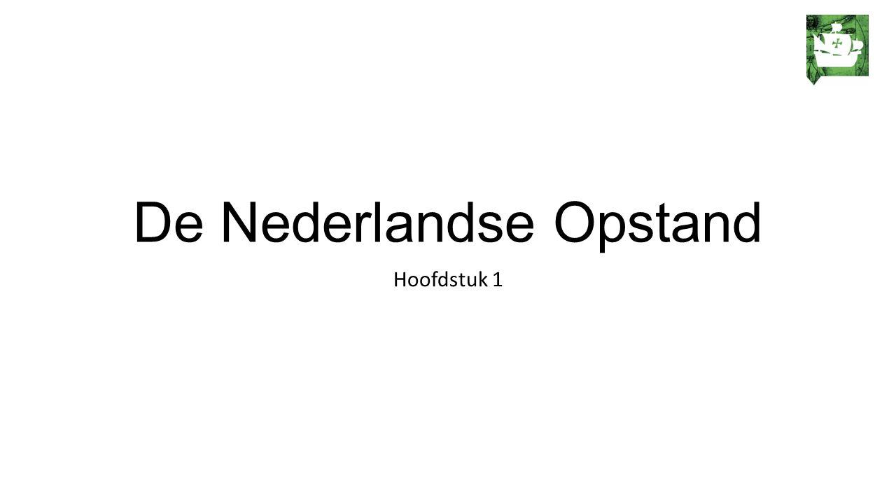 De Nederlandse Opstand Hoofdstuk 1