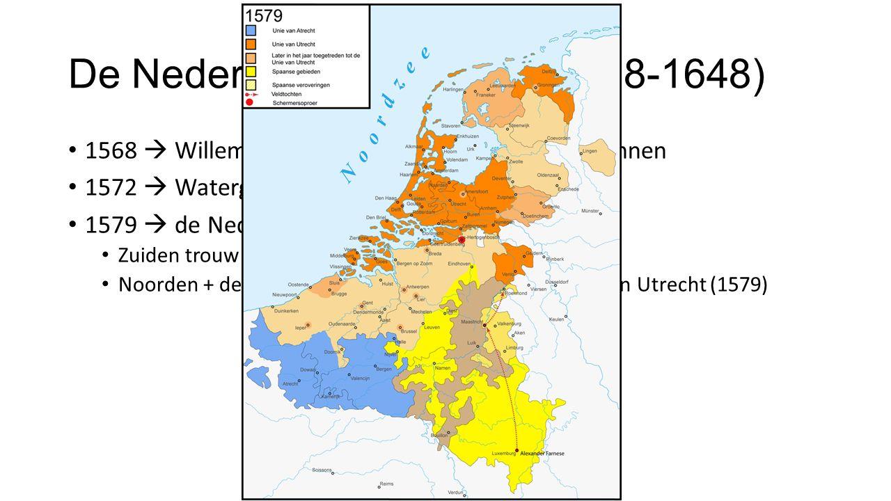 De Nederlandse Opstand (1568-1648) 1568  Willem van Oranje valt de Nederlanden binnen 1572  Watergeuzen nemen Den Briel in 1579  de Nederlanden val