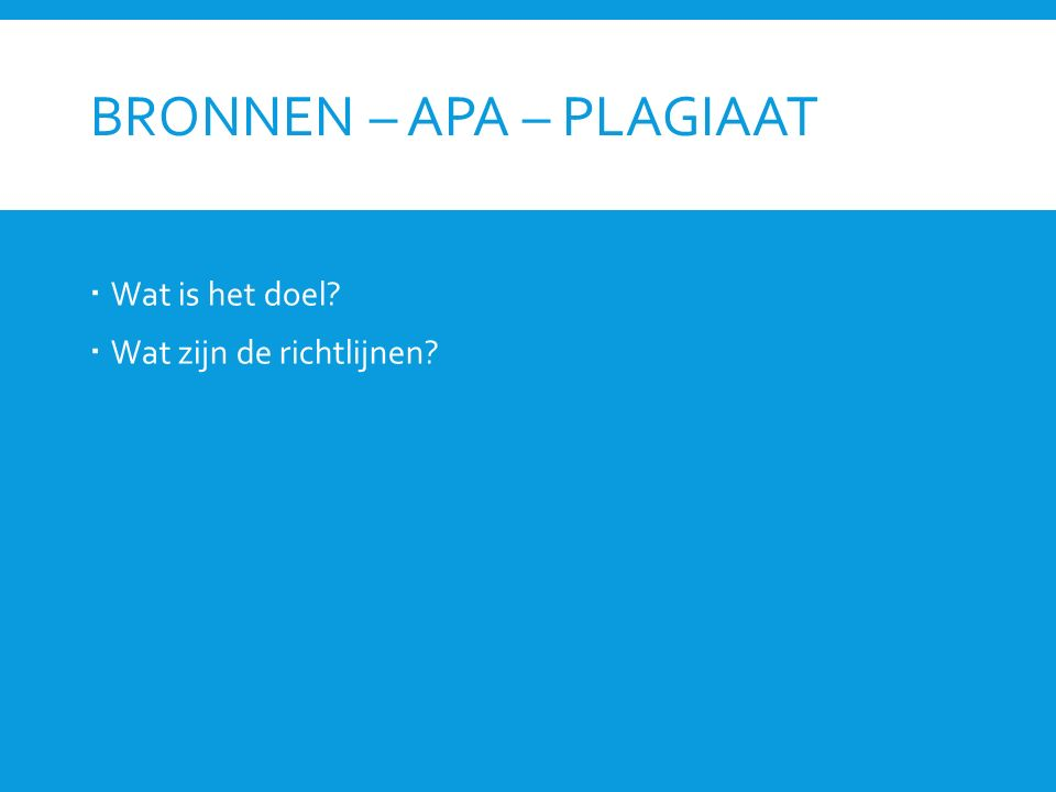 BRON = BOEK In de lopende tekst:  (Van den Donk & Van Lanen, 2009, p.