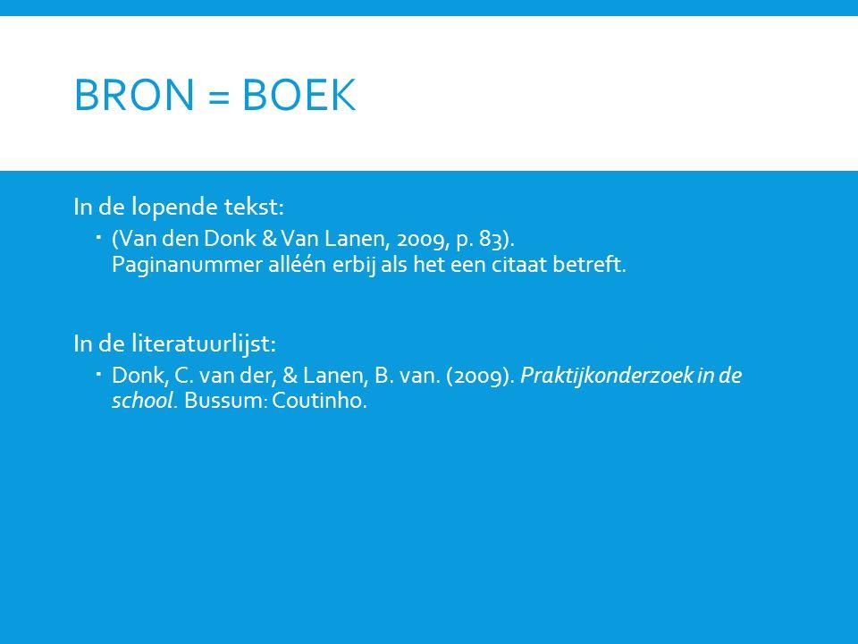 BRON = ARTIKEL In de lopende tekst:  (Braaksma, Rijkelaarsdam, & Van den Bergh, 2010).