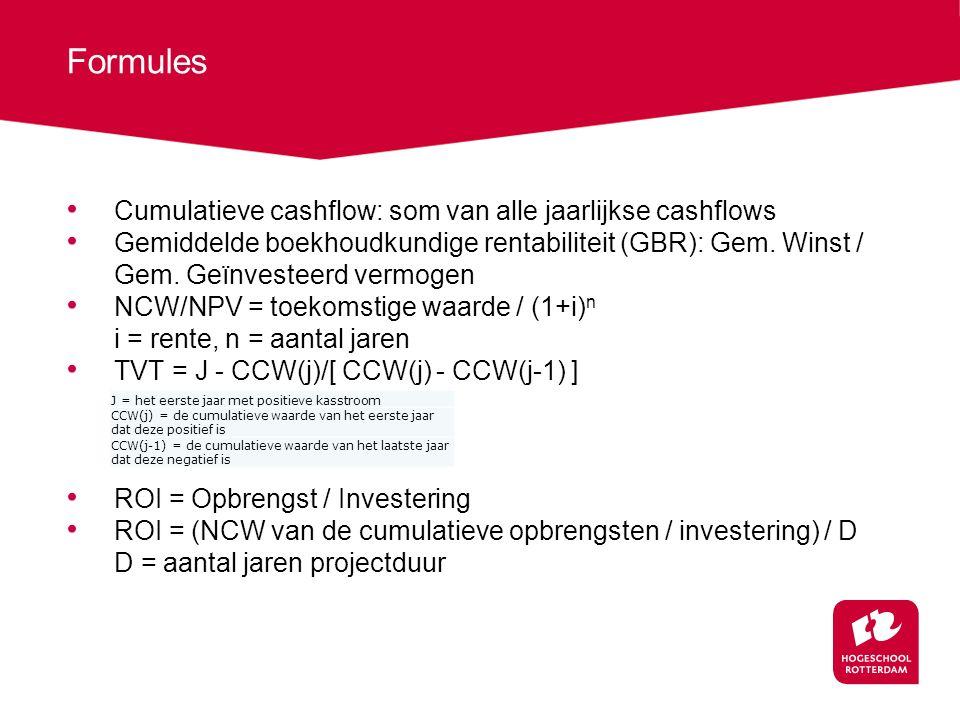 Formules Cumulatieve cashflow: som van alle jaarlijkse cashflows Gemiddelde boekhoudkundige rentabiliteit (GBR): Gem.