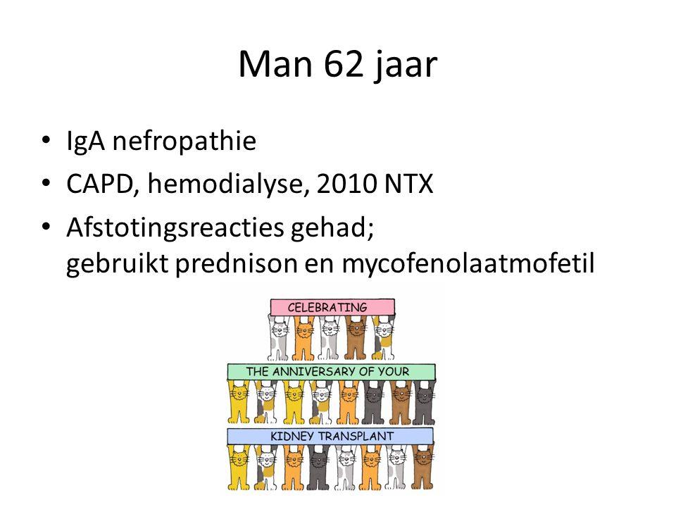 Man 62 jaar IgA nefropathie CAPD, hemodialyse, 2010 NTX Afstotingsreacties gehad; gebruikt prednison en mycofenolaatmofetil