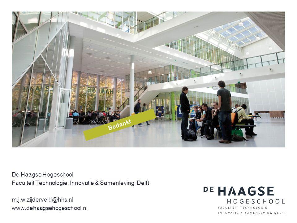 De Haagse Hogeschool Faculteit Technologie, Innovatie & Samenleving, Delft m.j.w.zijderveld@hhs.nl www.dehaagsehogeschool.nl Veel plezier vanavond