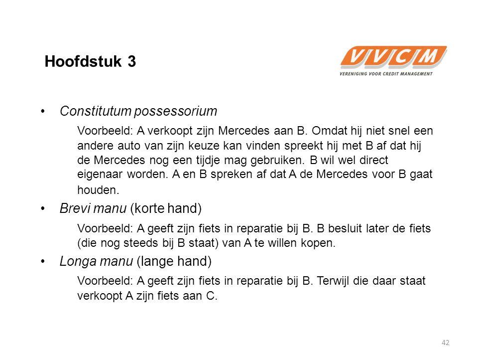 Hoofdstuk 3 Constitutum possessorium Voorbeeld: A verkoopt zijn Mercedes aan B. Omdat hij niet snel een andere auto van zijn keuze kan vinden spreekt
