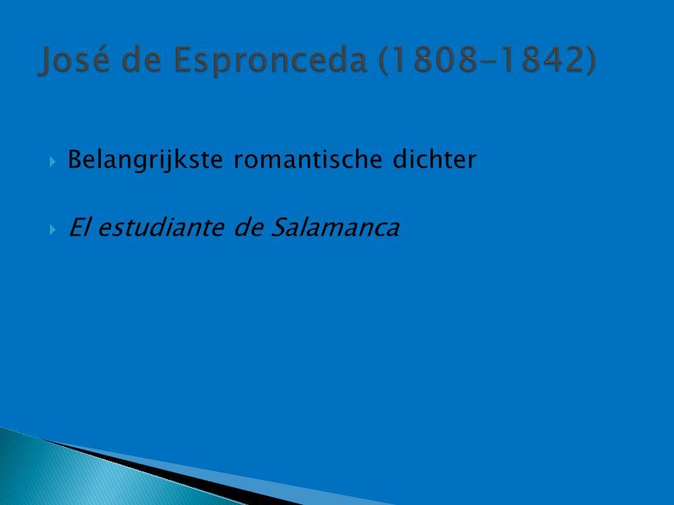  Belangrijkste romantische dichter  El estudiante de Salamanca