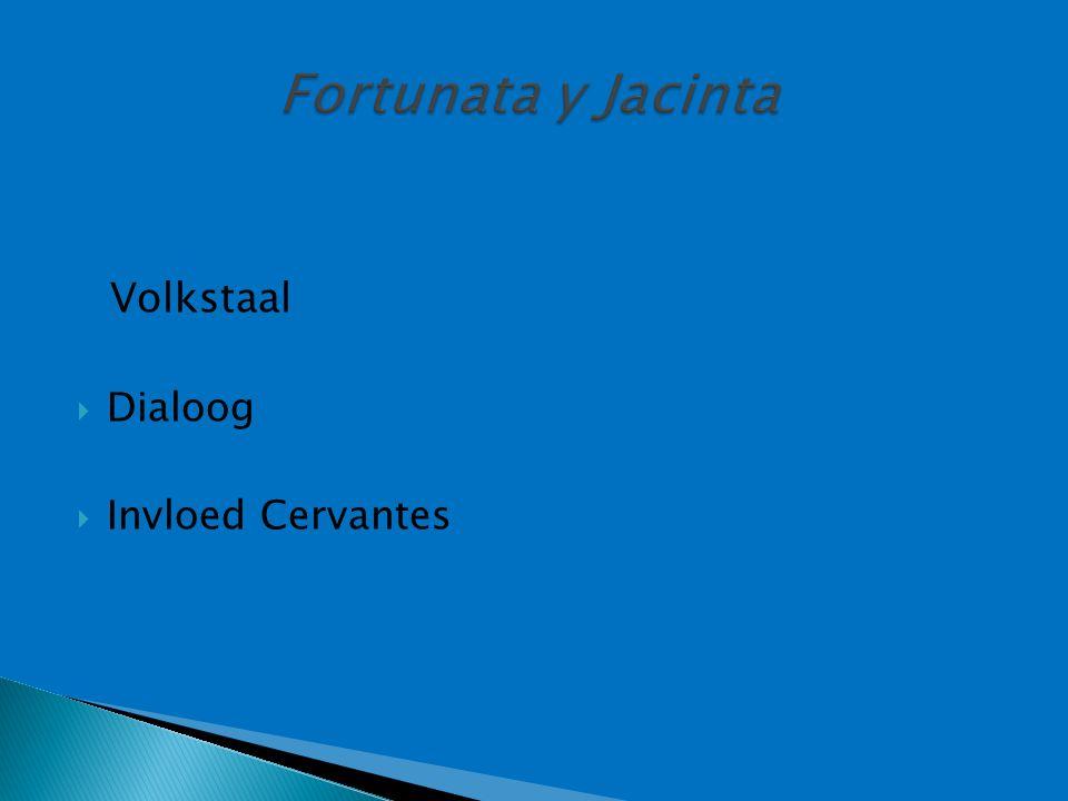 Volkstaal  Dialoog  Invloed Cervantes