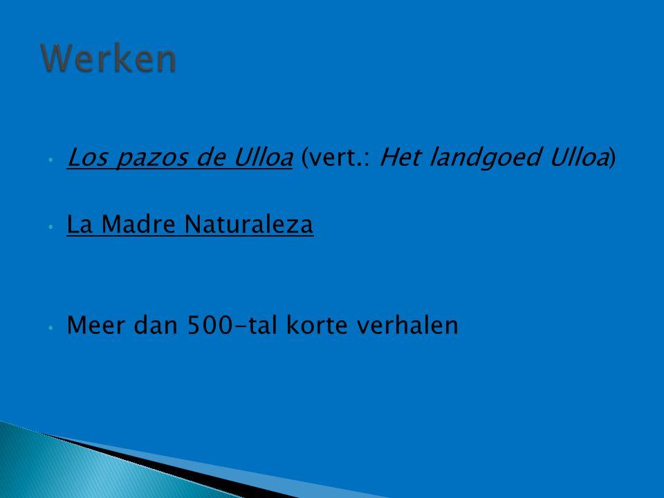 Los pazos de Ulloa (vert.: Het landgoed Ulloa) La Madre Naturaleza Meer dan 500-tal korte verhalen