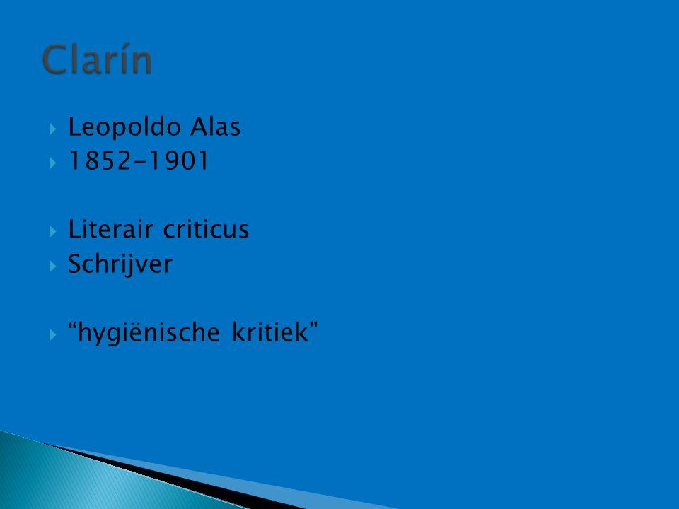  Leopoldo Alas  1852-1901  Literair criticus  Schrijver  hygiënische kritiek