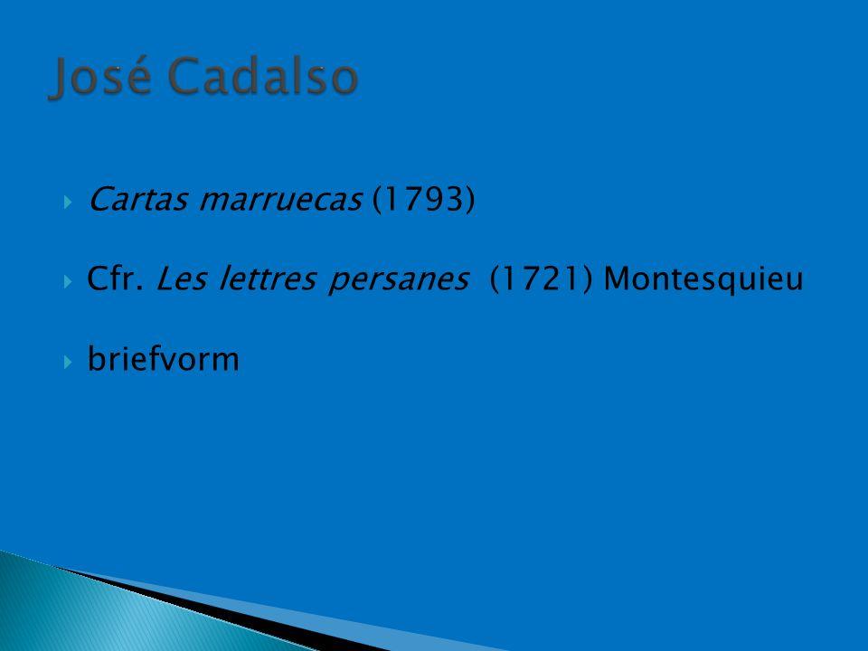  Cartas marruecas (1793)  Cfr. Les lettres persanes (1721) Montesquieu  briefvorm