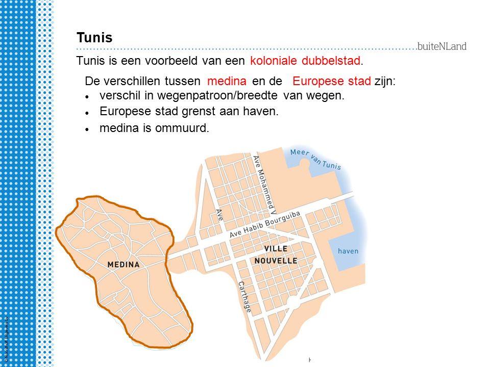 stadsmuur Tunis Tunis is een voorbeeld van eenkoloniale dubbelstad. medinaEuropese stadDe verschillen tussen en de zijn: verschil in wegenpatroon/bree
