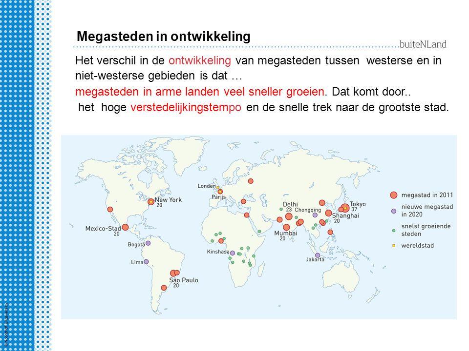 Het verschil in de ontwikkeling van megasteden tussen westerse en in niet-westerse gebieden is dat … het hoge verstedelijkingstempo en de snelle trek