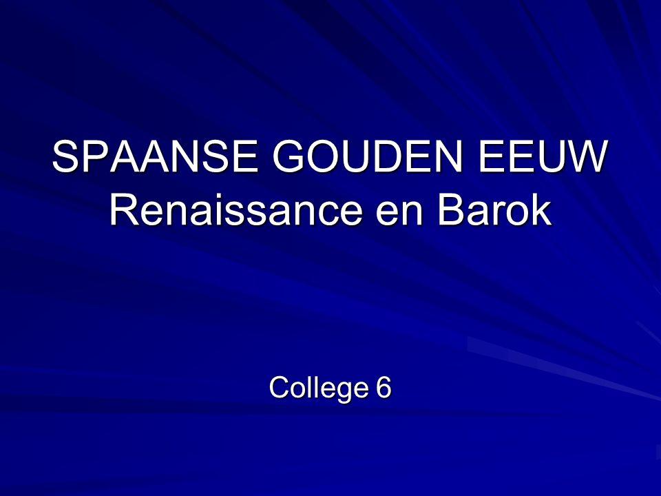 SPAANSE GOUDEN EEUW Renaissance en Barok College 6