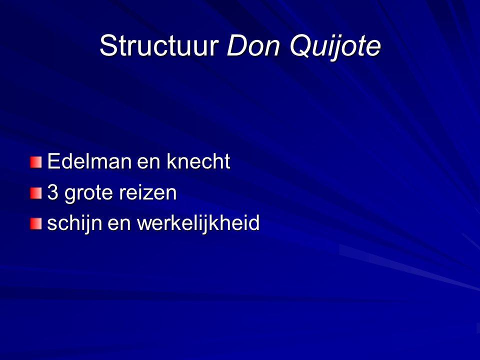 Structuur Don Quijote Edelman en knecht 3 grote reizen schijn en werkelijkheid