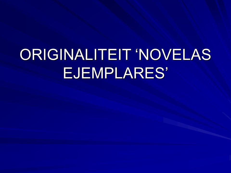 ORIGINALITEIT 'NOVELAS EJEMPLARES'