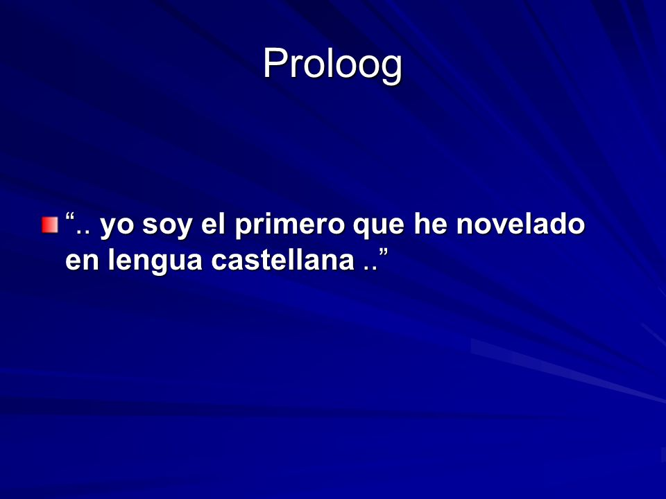 Proloog .. yo soy el primero que he novelado en lengua castellana..