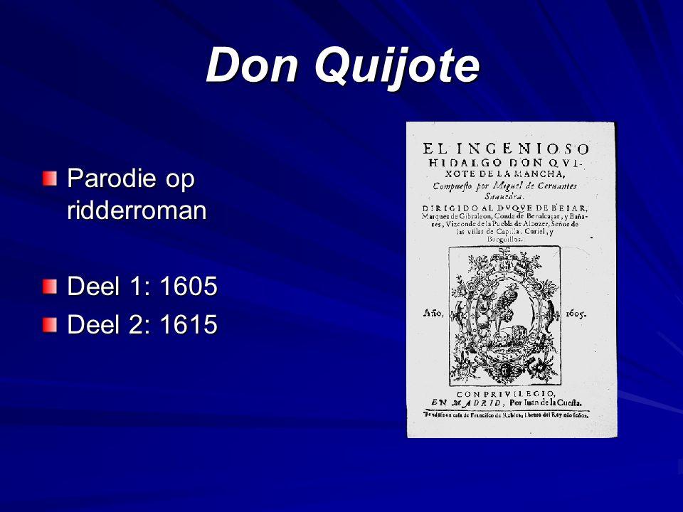 Ethiek Cervantes Is verdraagzaam, preekt niet Klaagt het kwaad aan + vaak (niet altijd) is er een gelukkig einde