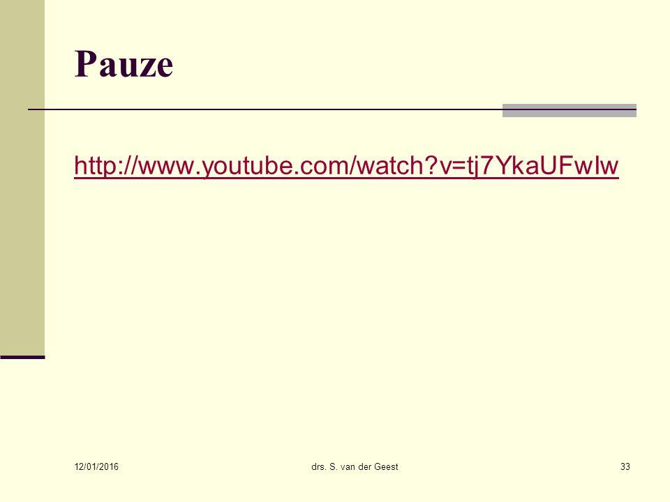 12/01/2016 drs. S. van der Geest33 Pauze http://www.youtube.com/watch?v=tj7YkaUFwIw
