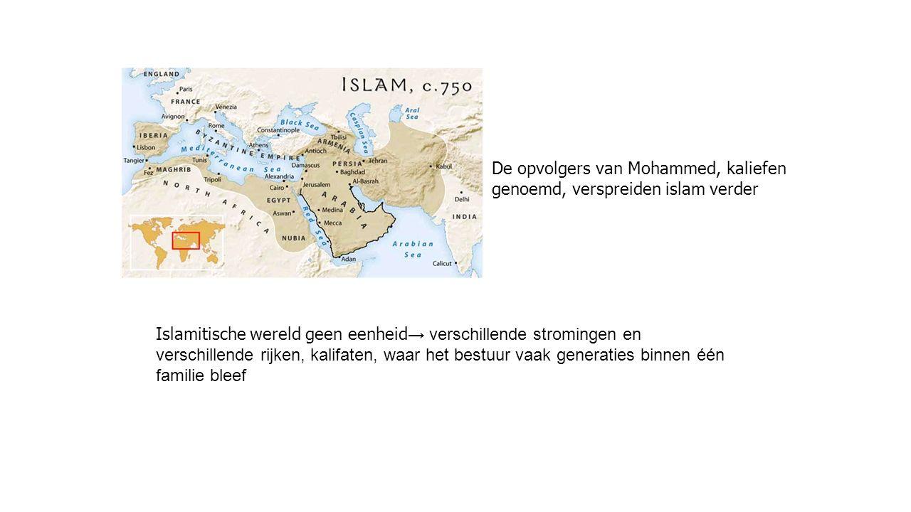De opvolgers van Mohammed, kaliefen genoemd, verspreiden islam verder Islamitische wereld geen eenheid → verschillende stromingen en verschillende rij
