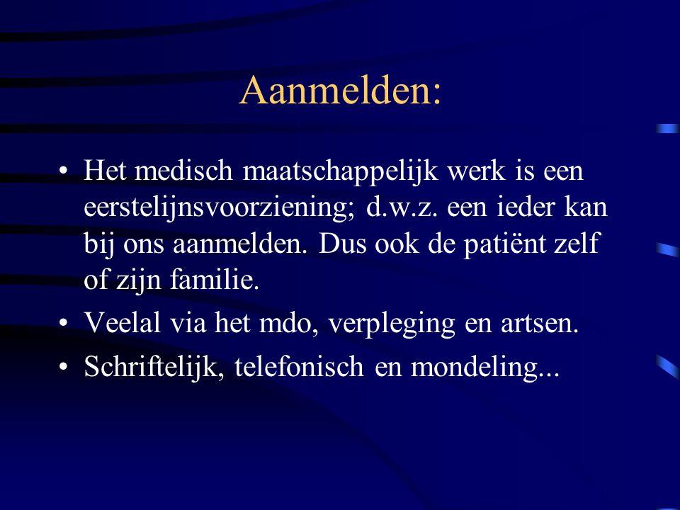 Aanmelden: Het medisch maatschappelijk werk is een eerstelijnsvoorziening; d.w.z.
