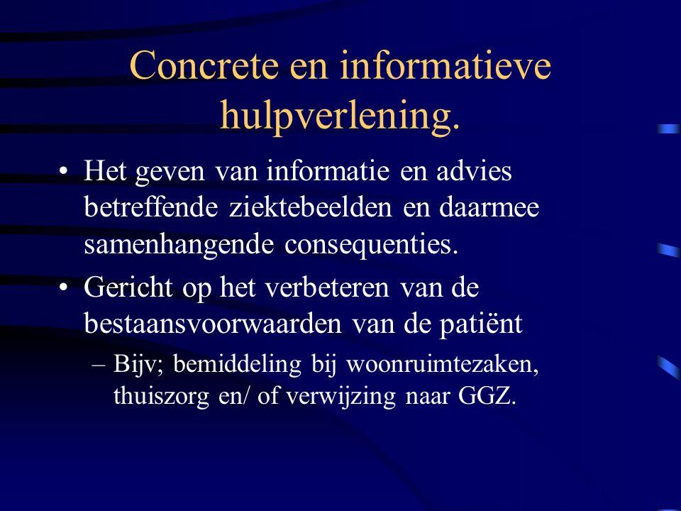 Kerntaken medisch maatschappelijk werk. Concrete en informatieve hulpverlening. Onderzoek en rapportage. Signalering, belangenbehartiging en preventie