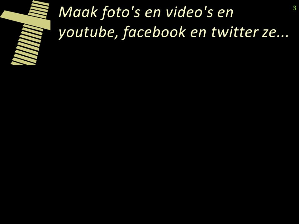 Maak foto s en video s en youtube, facebook en twitter ze... 3