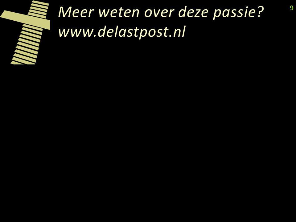 Meer weten over deze passie www.delastpost.nl 9