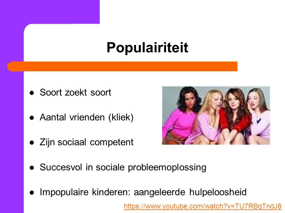 Populairiteit Soort zoekt soort Aantal vrienden (kliek) Zijn sociaal competent Succesvol in sociale probleemoplossing Impopulaire kinderen: aangeleerd