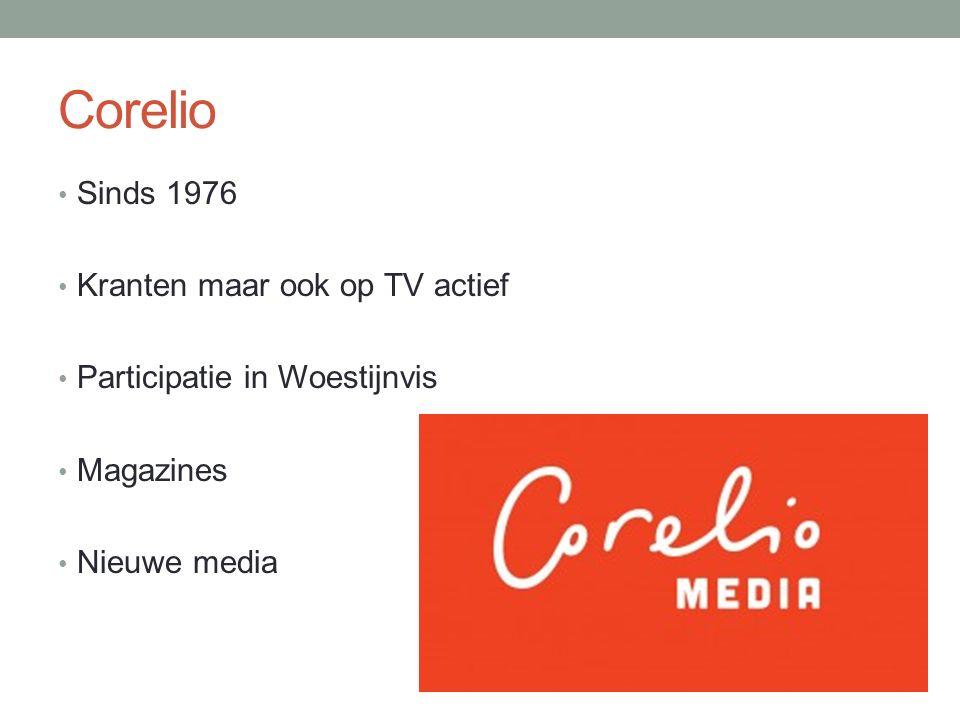 Corelio Sinds 1976 Kranten maar ook op TV actief Participatie in Woestijnvis Magazines Nieuwe media