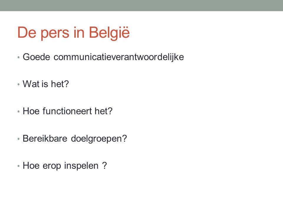 De pers in België Goede communicatieverantwoordelijke Wat is het.