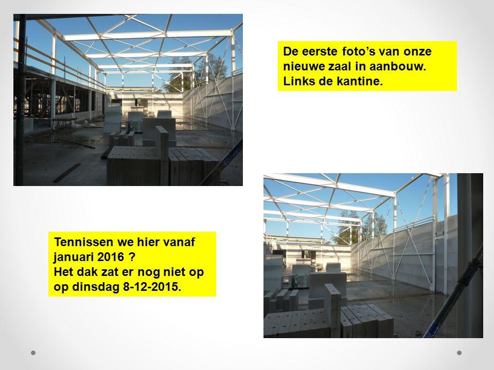 De eerste foto's van onze nieuwe zaal in aanbouw.Links de kantine.