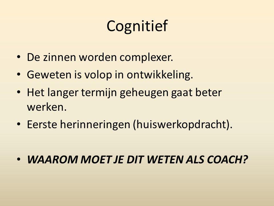 Cognitief De zinnen worden complexer. Geweten is volop in ontwikkeling.