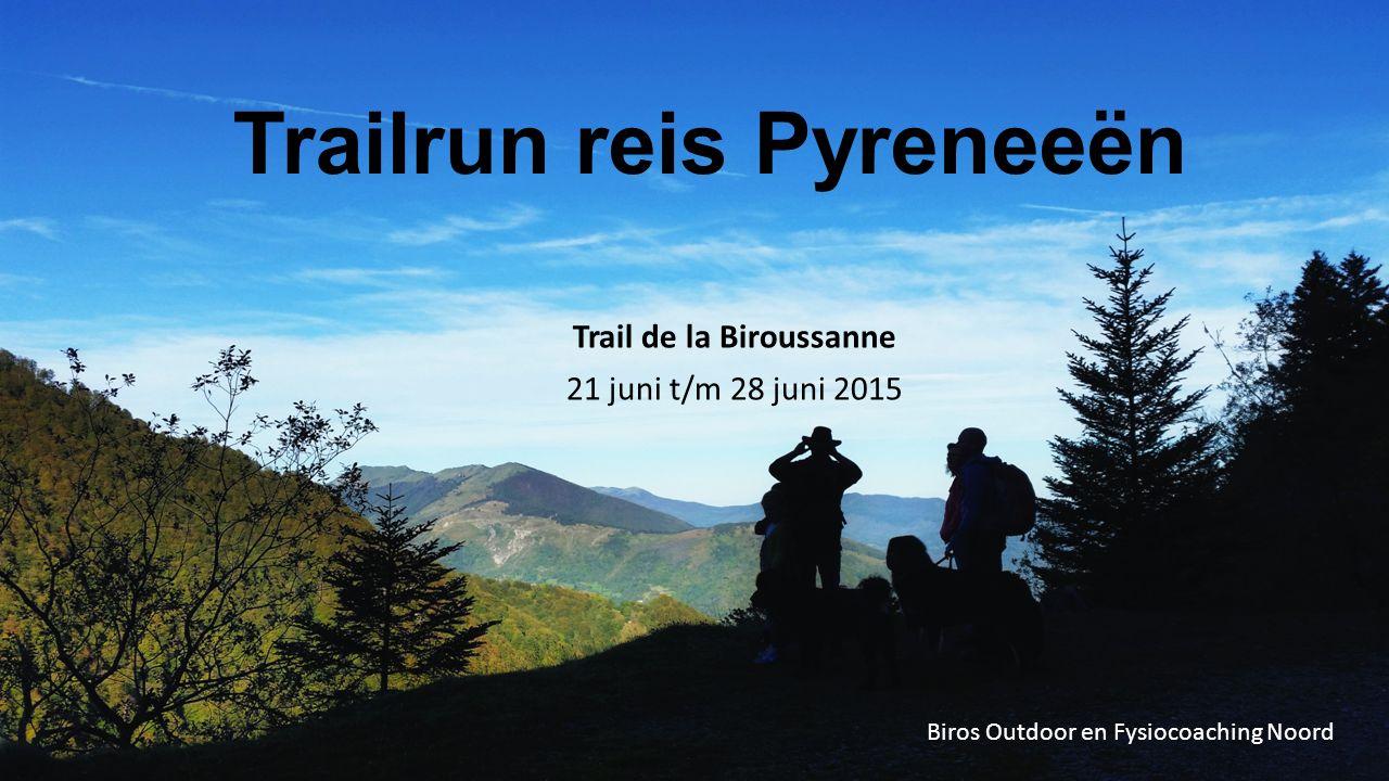 Trail de la Biroussanne 21 juni t/m 28 juni 2015 Biros Outdoor en Fysiocoaching Noord Trailrun reis Pyreneeën