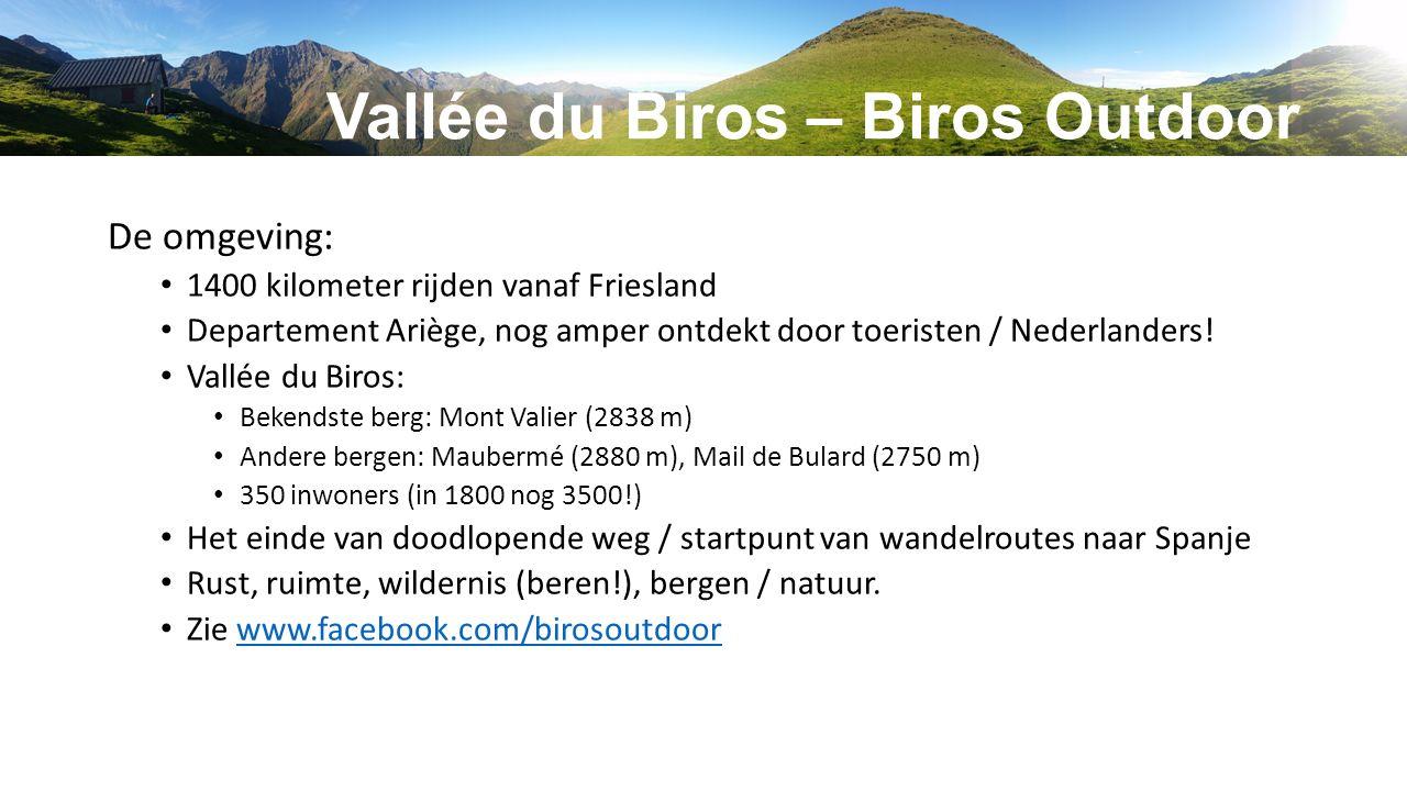 Vallée du Biros – Biros Outdoor De omgeving: 1400 kilometer rijden vanaf Friesland Departement Ariège, nog amper ontdekt door toeristen / Nederlanders.