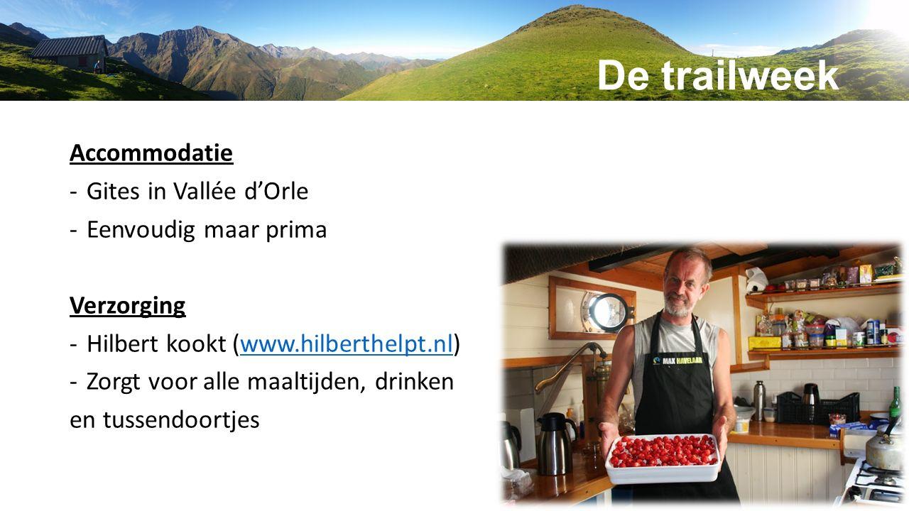 De trailweek Accommodatie -Gites in Vallée d'Orle -Eenvoudig maar prima Verzorging -Hilbert kookt (www.hilberthelpt.nl)www.hilberthelpt.nl -Zorgt voor alle maaltijden, drinken en tussendoortjes