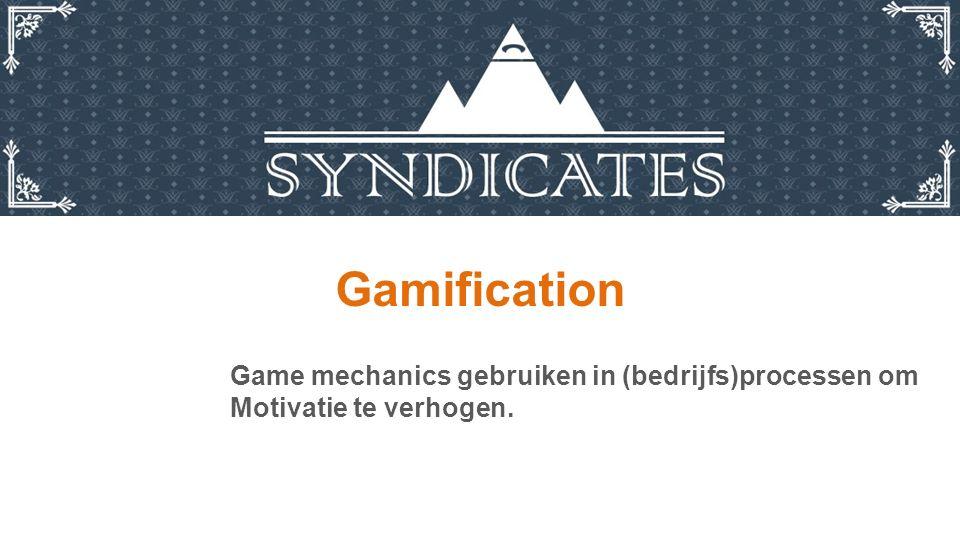 Gamification Game mechanics gebruiken in (bedrijfs)processen om Motivatie te verhogen.