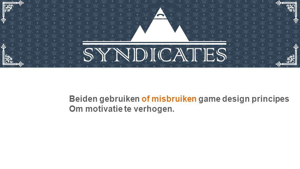Beiden gebruiken of misbruiken game design principes Om motivatie te verhogen.