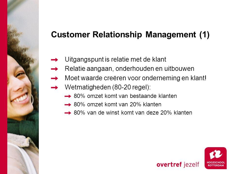 Customer Relationship Management (1) Uitgangspunt is relatie met de klant Relatie aangaan, onderhouden en uitbouwen Moet waarde creëren voor onderneming en klant.