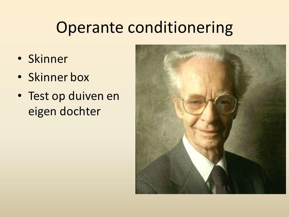 Operante conditionering Skinner Skinner box Test op duiven en eigen dochter